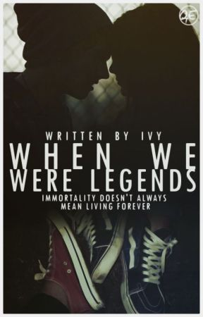 When We Were Legends by JohnnysDepps