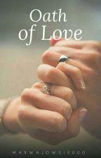 Oath Of Love.. by Marwajowsi2000