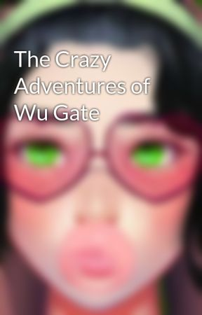 The Crazy Adventures of Wu Gate by suher1