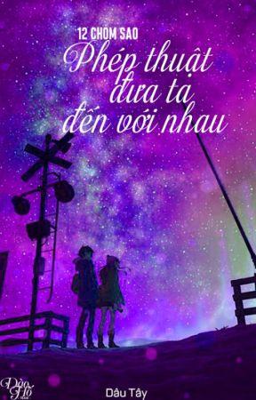 [12 chòm sao-Fanfiction] Phép thuật đưa ta đến với nhau by Una_Myuna_Sad_Story