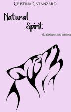 Natural spirits - il ritorno del branco by Cristina_Catanzaro