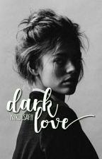 Dark Love- אהבה אפלה by nikolsaf11