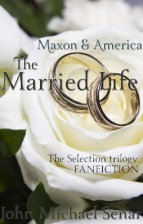 Maxon & America: The Married Life (A The Selection Fanfiction) by JMSenar