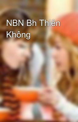 Đọc truyện NBN Bh Thiên Không
