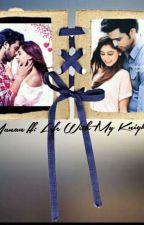 Manan ff:Life With My Knight  by MasterMindsHub