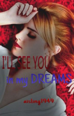 I'll See You in My Dreams by Aisling1949