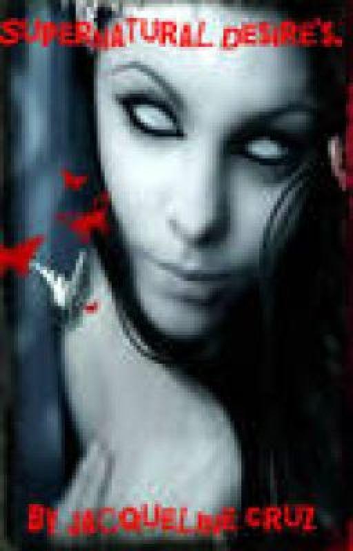 Supernatural Desire's.  Book Series 2. by MsJacquelineCruz