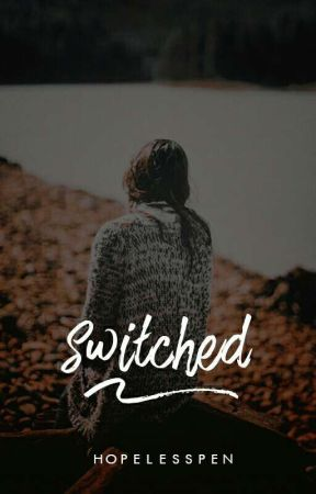 Switched (short story) by HopelessPen