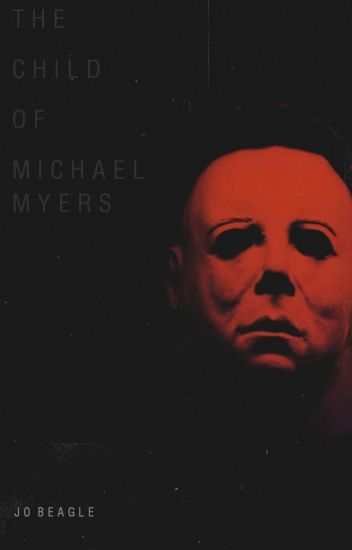 The Daughter of Michael Myers