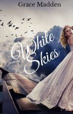 White Skies (A Completed Steamy, Erotic, Romance) by gracemadden1234