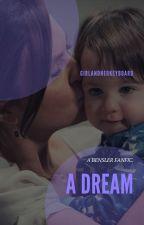 A Dream [Bensler Fan Fic] by GirlandHerKeyboard
