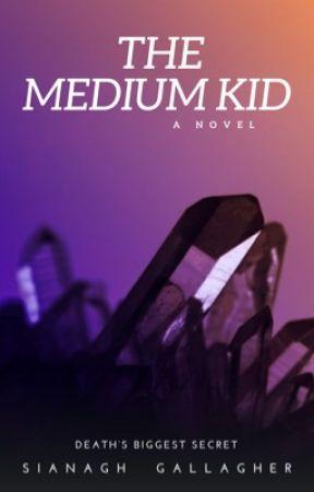 The Medium Kid by SianaghGallagher