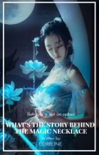 What's the Story Behind the Magic Necklace? by corrLINE