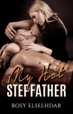 My hot stepfather +18 (published)  by Bosy_elselhdar