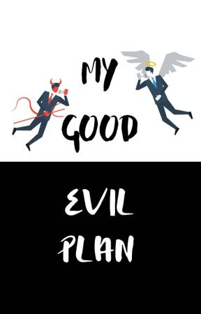 My Good Evil Plan by docistheboss