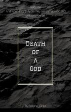 Death of a God by Roxane_Girlitz