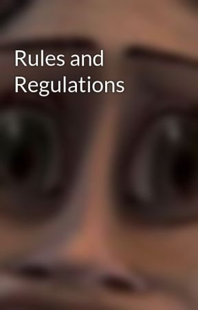 Rules and Regulations by mallware