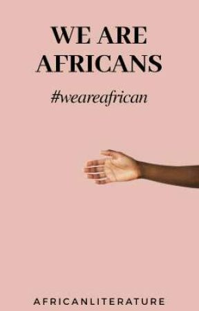 We Are Africans by Africanliterature