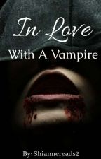 In love with a Vampire (A Blood Series 1) Completed by shiannereads2