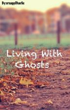 Living With Ghosts👻  by General-Charlie