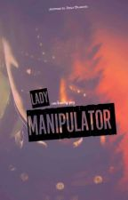 Lady Manipulator by onelonelyguy
