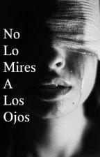 ¡No Lo Mires A Los Ojos! by Sophy_Alv