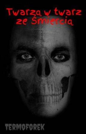 Twarzą w twarz ze Śmiercią by Termoforek