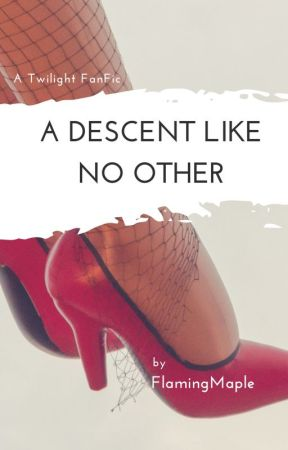 A descent like no other   Twilight FanFic   Bella & Edward