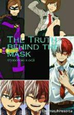 The Truth Behind The Mask ((Todoroki X Oc)) by Elektrawhitesorca