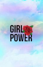 GIRL POWER 🌹 by LOV3LY_BEING