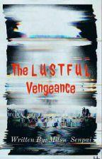 The Lustful Vengeance  by AlexDerla2003