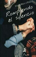 Rompiendo el silencio ( editando ) by SarayMorris