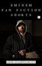 Eminem Fan Fiction Shorts by OnceQwerty