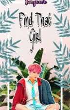Find that girl |J.jk by Jkwifeu02