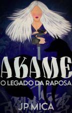 Akame ( O legado da raposa)  [Concluída] by JP-Mica
