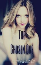 The Chosen One (On Hold) by bestfwends