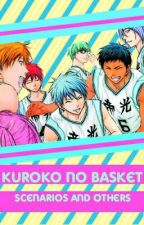 Kuroko no Basket Scenarios and Others by that_prosaic_girl
