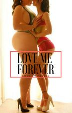 Love Me Forever by loveispriceless