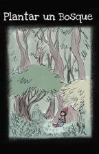 Plantar un bosque by CiruelaAcida