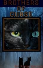Warrior Cats: Brothers Of Curse by AnimeJungletail22203