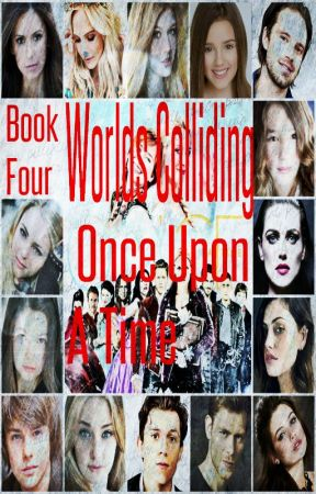 Worlds Colliding (Once Upon a Time) Book Four by heartofice97