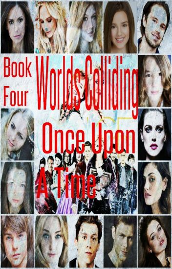 Worlds Colliding (Once Upon a Time) Book Four