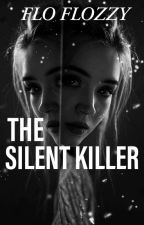 THE SILENT KILLER by FloFlower0