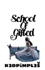 School Of Gifted by Redpimples