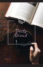 Daily Bread by morningjoy7