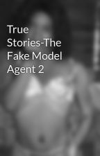 True Stories-The Fake Model Agent 2 by CandiceKameishaHoade