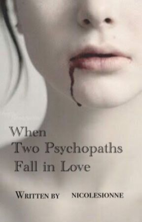 When Two Psychopaths Fall In Love - Psychopath, Sociopath