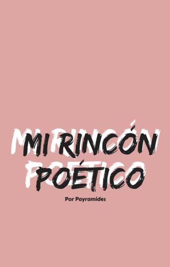 Mi rincón poético - Aye - Wattpad