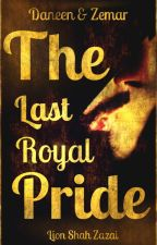 Daneen & Zemar: The Last Royal Pride [On Going] by LionShahZazai