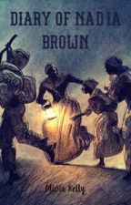 Diary of Nadia Brown: A Slave on the Run by LovelyOliveOil